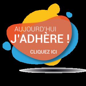 AUJOURD'HUI J'ADHÈRE